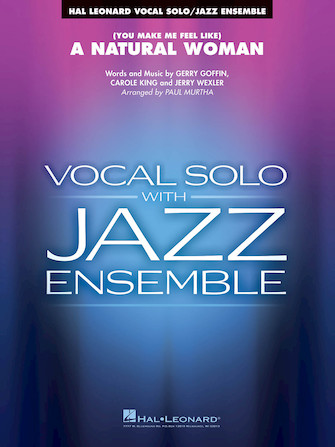 (You Make Me Feel Like) A Natural Woman (Vocal Solo with Jazz Ensemble - Score and Parts)