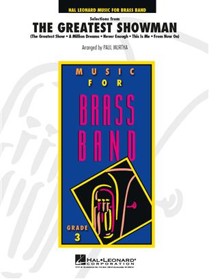 The Greatest Showman, Selections from (Brass Band – Score and Parts)