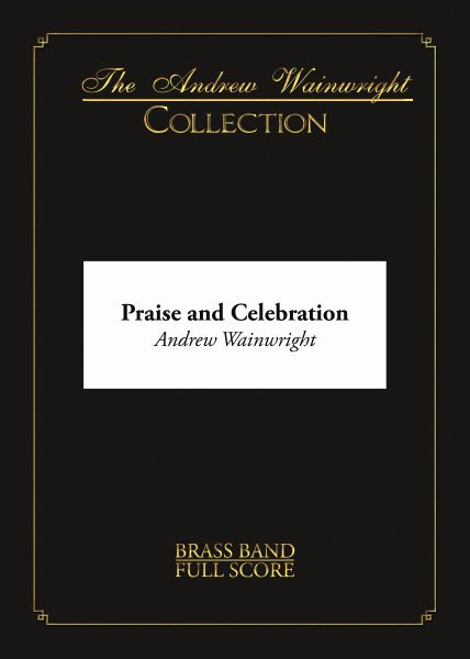 Praise and Celebration (Brass Band - Score and Parts)