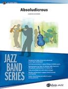 ABSOLUDICROUS (Jazz Ensemble)