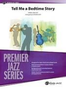 TELL ME A BEDTIME STORY (Jazz Ensemble)