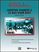 HUNTING WABBITS 2 (A Bad Hare Day) (w/opt. strings) (Gordon Goodwin Jazz)