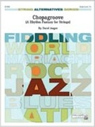CHOPAGROOVE (String Alternatives Series)