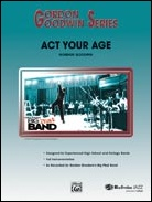 ACT YOUR AGE (Gordon Goodwin)
