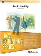 SAX IN THE CITY (Jazz Beginnings)