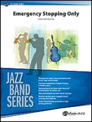 EMERGENCY STOPPING ONLY (Jazz Band)
