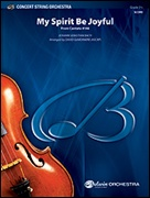 MY SPIRIT BE JOYFUL (String Orchestra)