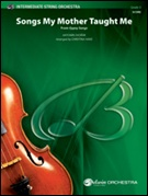 SONGS MY MOTHER TAUGHT ME (from Gypsy Songs) (String Orchestra)
