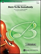 BORN TO BE SOMEBODY (String Orchestra)