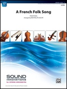 FRENCH FOLK SONG, A (Beginning String Orchestra)