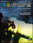 U Play Plus: Pops (Alto Saxophone) (Melody/Harmony C)
