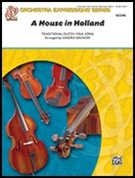HOUSE IN HOLLAND, A (Beginning String Orchestra)