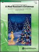 MAD RUSSIAN'S CHRISTMAS, A (Intermediate String Orchestra)
