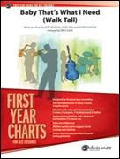BABY THAT'S WHAT I NEED (Walk Tall) (Beginning Jazz Ensemble)