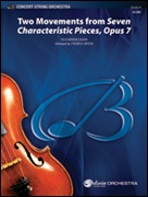 SEVEN CHARACTERISTIC PIECES Op.7, Two Movements from (Advanced String Orchestra)