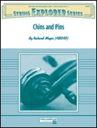 CHINS AND PINS (Beginning String Orchestra)