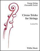 CIRCUS TRICKS FOR STRINGS (Beginning String Orchestra)