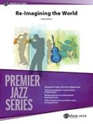 RE-IMAGINING THE WORLD (Premier Jazz)