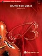 LITTLE FOLK DANCE, A (Easy String Orchestra)