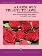 A Gershwin Tribute to Love (Concert Band - Score and Parts)