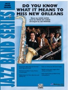 DO YOU KNOW WHAT IT MEANS TO MISS NEW ORLEANS (Jazz Band)
