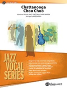 CHATTANOOGA CHOO CHOO (Jazz Vocal Series)