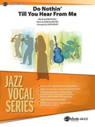 DO NOTHIN' TILL YOU HEAR FROM ME (Jazz Vocal Series)