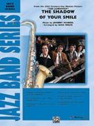 SHADOW OF YOUR SMILE, The (Jazz Ensemble)