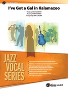 I'VE GOT A GAL IN KALAMAZOO (Jazz Vocal Series)