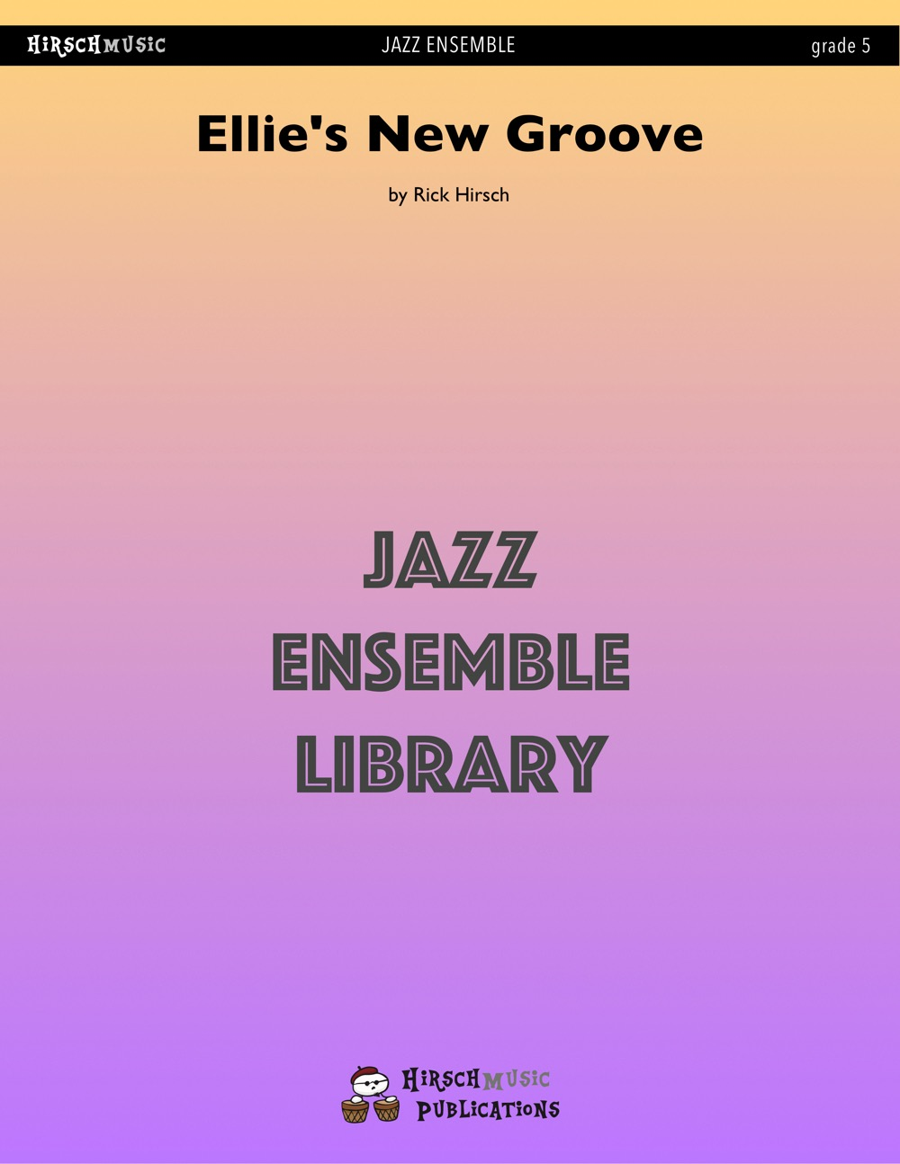 Ellie's New Groove (Jazz Ensemble - Score and Parts)