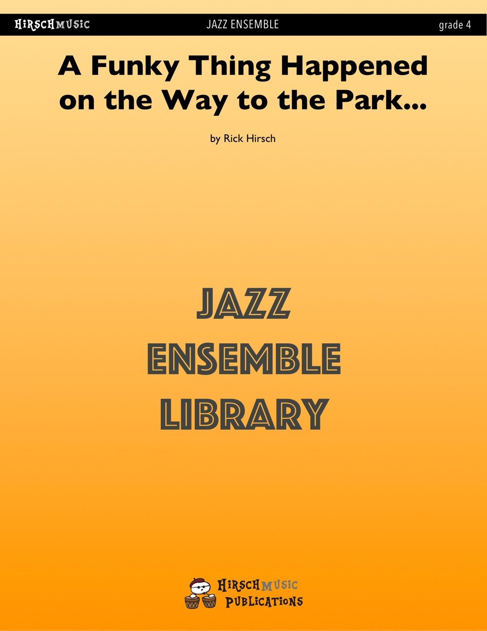 A Funky Thing Happened on the Way to the Park... (Jazz Ensemble - Score and Parts)
