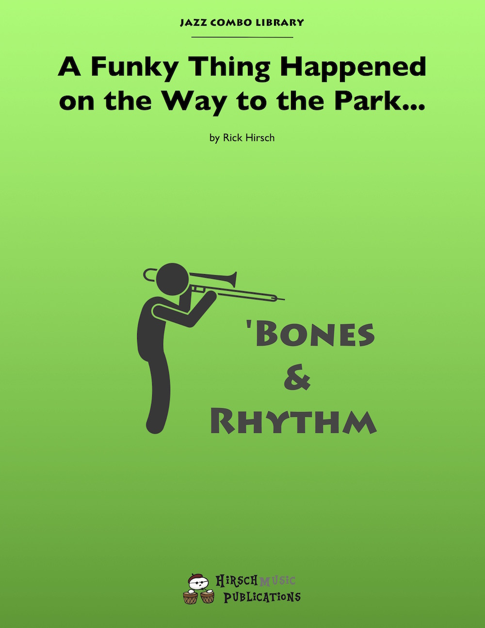 A Funky Thing Happened on the Way to the Park… (Jazz Combo)