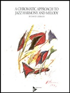 CHROMATIC APPROACH TO JAZZ HARMONY & MELODY (Book & CD)