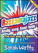 RAZZAMAJAZZ: Really Easy Band Book (Flexible Ensemble)