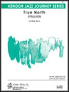 TRUE NORTH (Kendor Jazz Charts)