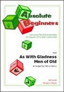 AS WITH GLADNESS MEN OF OLD (Absolute Beginners)