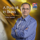 PORTRAIT IN BRASS, A (Brass Band CD)