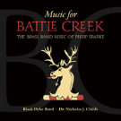 MUSIC FOR BATTLE CREEK (Brass Band CD)