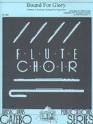 BOUND FOR GLORY (Flute Choir)