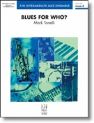 BLUES FOR WHO? (Intermediate Jazz Ensemble)