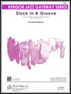 STUCK IN A GROOVE (Easy Jazz Ensemble)