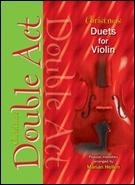 CHRISTMAS DOUBLE ACT (Duets for Violin)