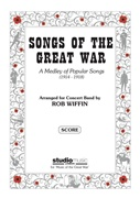 SONGS OF THE GREAT WAR A Medley of Popular Songs 1914-1918 (Intermediate  Concert Band)
