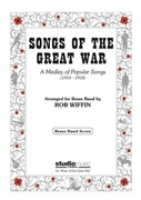SONGS OF THE GREAT WAR A Medley of Popular Songs 1914-1918 (Brass Band)