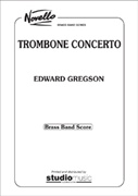 TROMBONE CONCERTO (Gregson) (Trombone with Brass Band - Score and Parts)