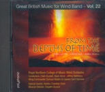 FROM THE DEPTHS OF TIME (Royal Northern College of Music Wind Orchestra) (Wind Band CD)