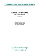 O MIO BABBINO CARO (from Gianni Schicchi) (Cornet Solo with Brass Band)