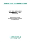 AND THE GLORY, THE GLORY OF THE LORD (from Messiah) (SATB Chorus with Brass Band)