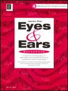 EYES AND EARS BOOK 4 - Advanced (Saxophone)