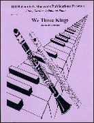 WE THREE KINGS (Flute & Clarinet Duet/ w. opt. piano)